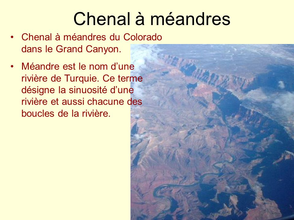 Chenal à méandres Chenal à méandres du Colorado dans le Grand Canyon.