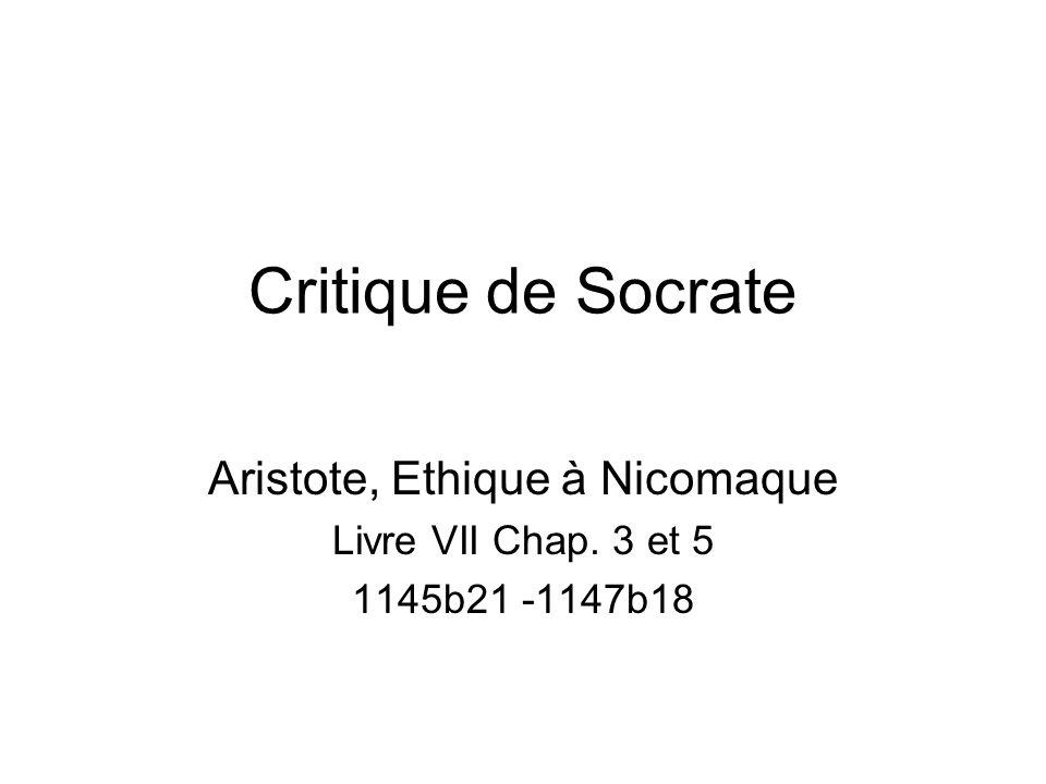 Aristote, Ethique à Nicomaque Livre VII Chap. 3 et 5 1145b21 -1147b18