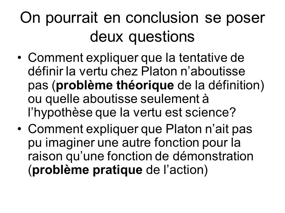 On pourrait en conclusion se poser deux questions