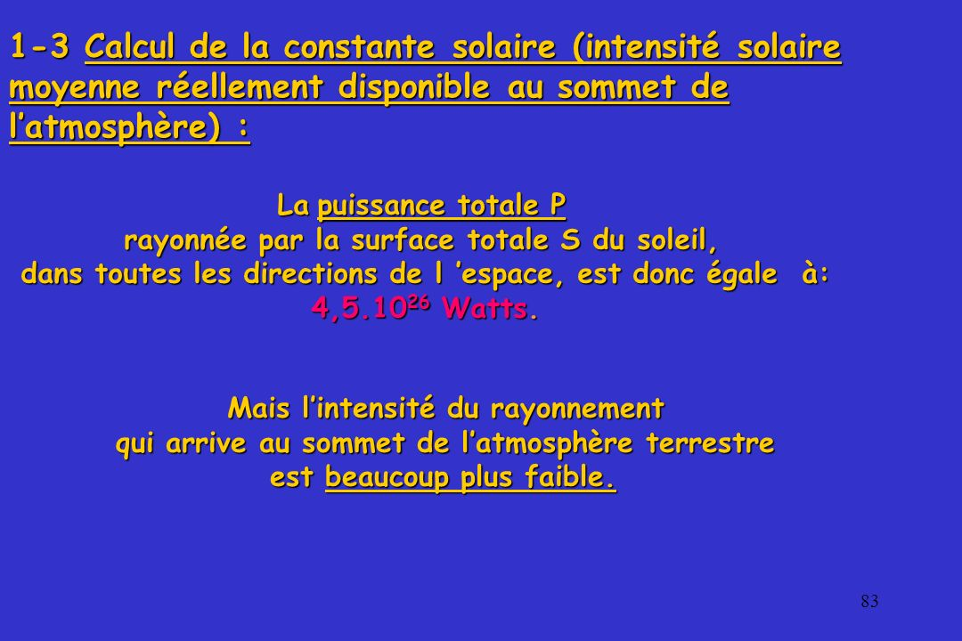 1-3 Calcul de la constante solaire (intensité solaire moyenne réellement disponible au sommet de l'atmosphère) :