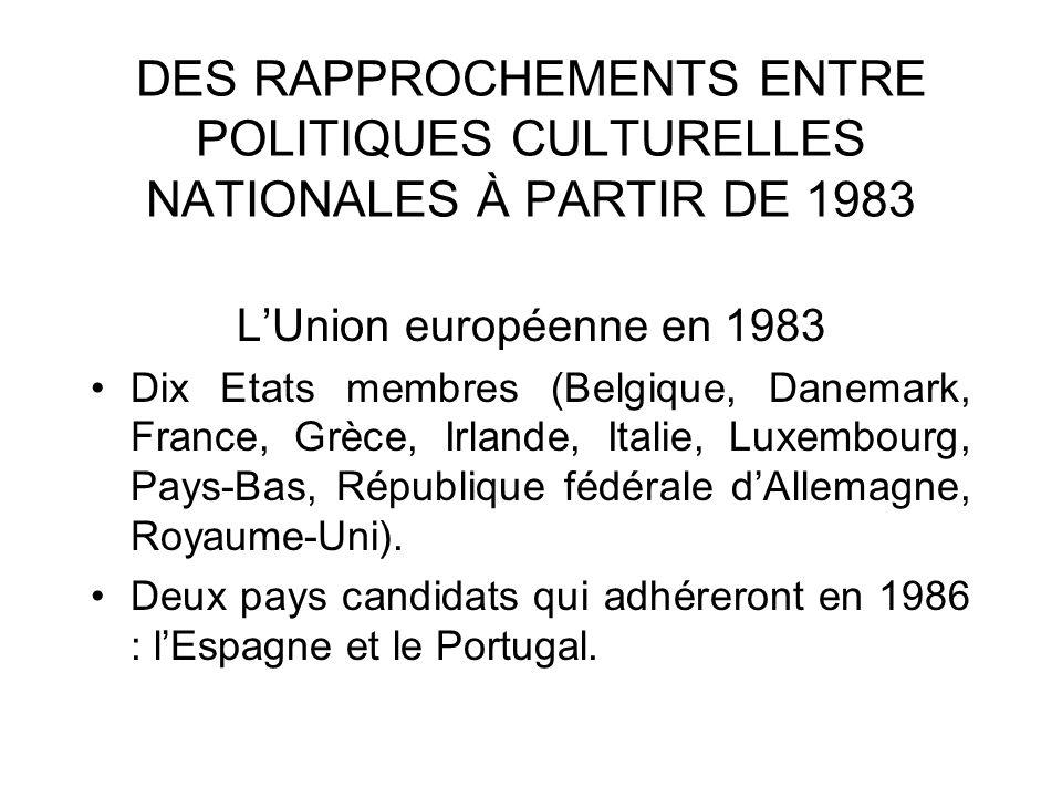 DES RAPPROCHEMENTS ENTRE POLITIQUES CULTURELLES NATIONALES À PARTIR DE 1983