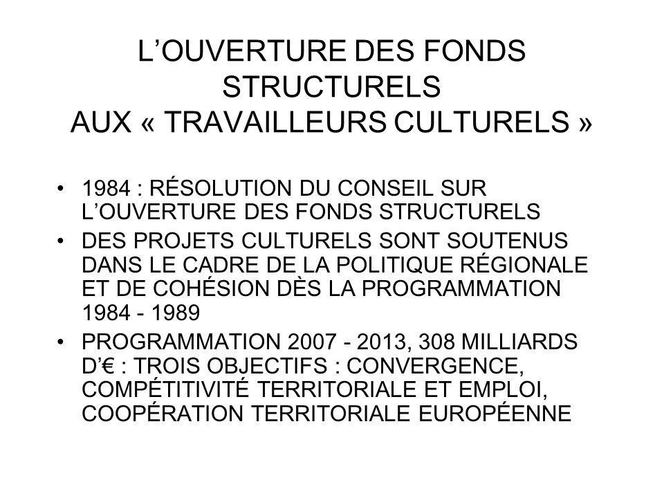 L'OUVERTURE DES FONDS STRUCTURELS AUX « TRAVAILLEURS CULTURELS »