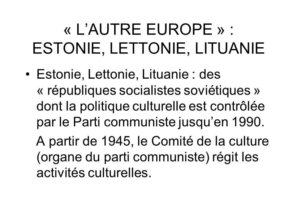 « L'AUTRE EUROPE » : ESTONIE, LETTONIE, LITUANIE
