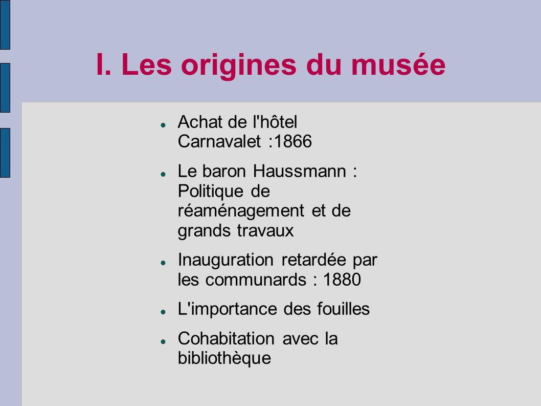 I. Les origines du musée Achat de l hôtel Carnavalet :1866