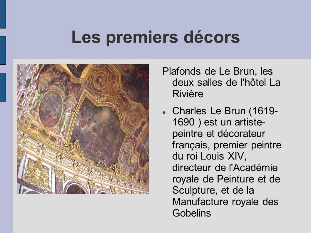 Les premiers décors Plafonds de Le Brun, les deux salles de l hôtel La Rivière.