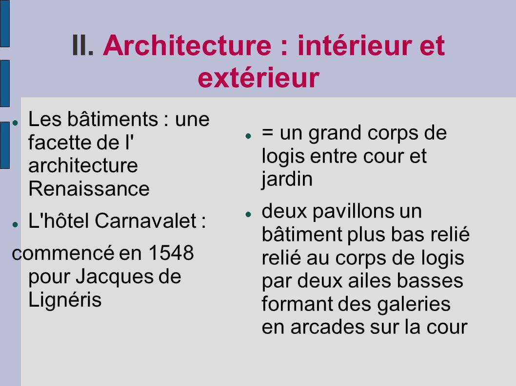II. Architecture : intérieur et extérieur