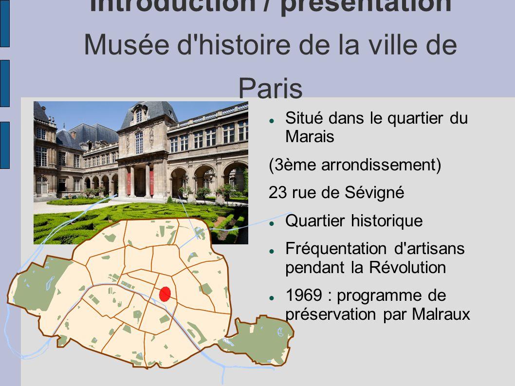 Introduction / présentation Musée d histoire de la ville de Paris