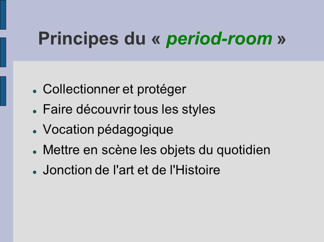 Principes du « period-room »