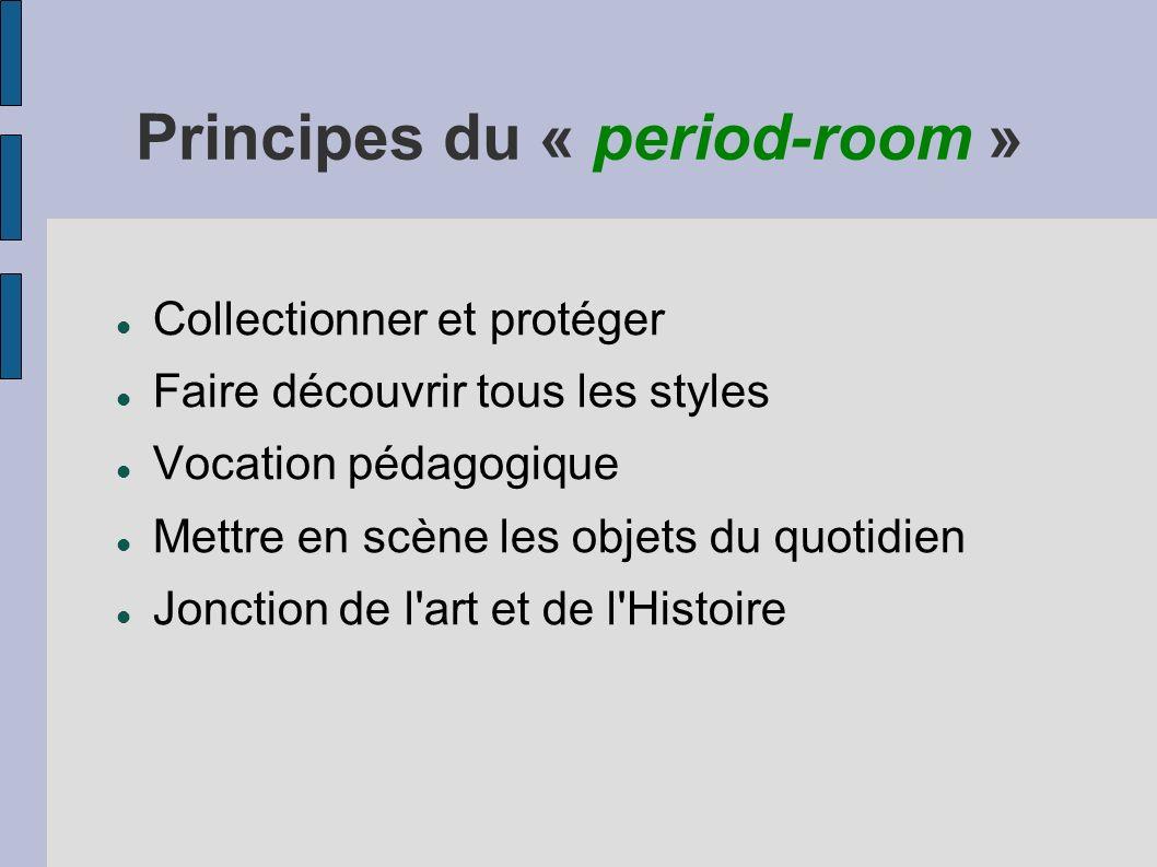 Principes du « period-room »