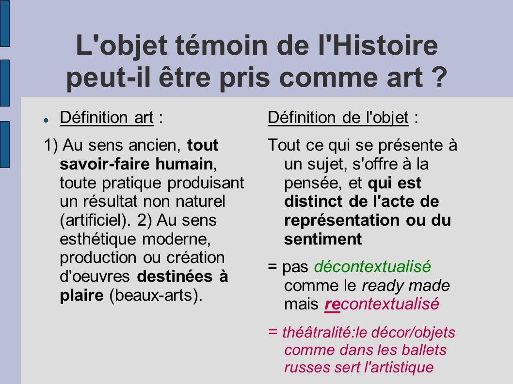 L objet témoin de l Histoire peut-il être pris comme art