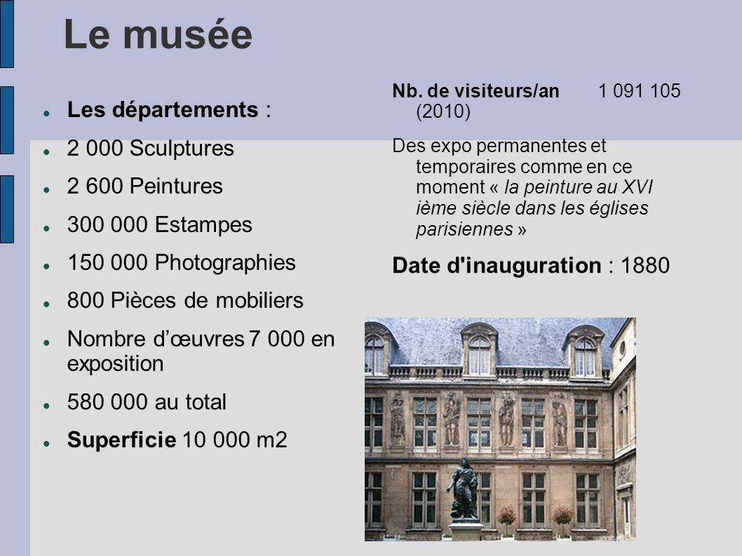 Le musée Les départements : 2 000 Sculptures 2 600 Peintures