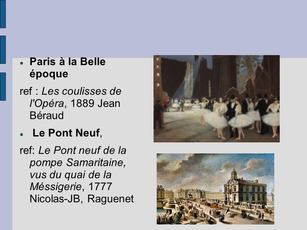Paris à la Belle époque ref : Les coulisses de l Opéra, 1889 Jean Béraud. Le Pont Neuf,