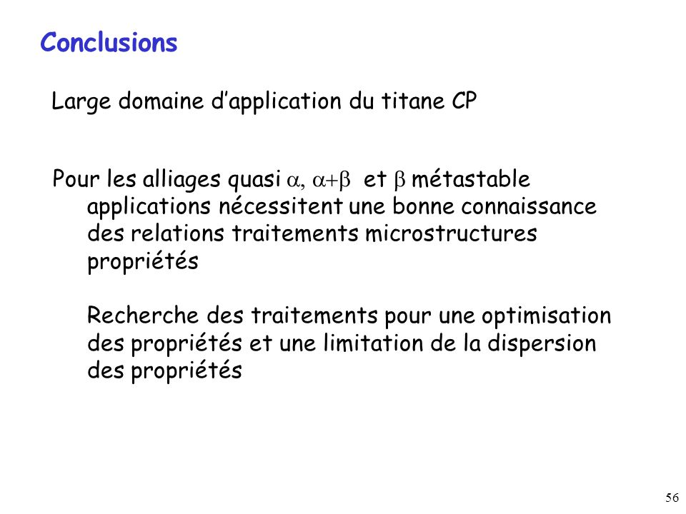 Conclusions Large domaine d'application du titane CP