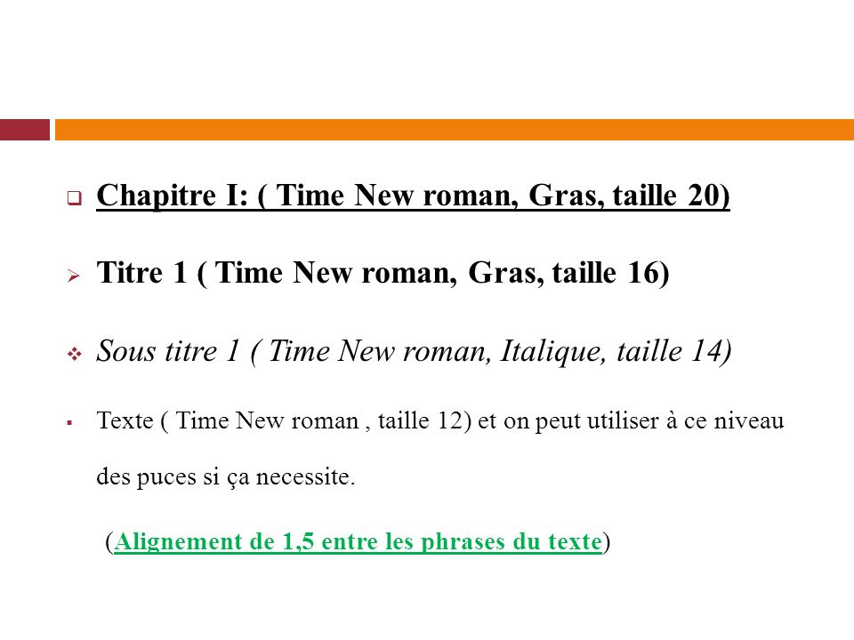 Chapitre I: ( Time New roman, Gras, taille 20)