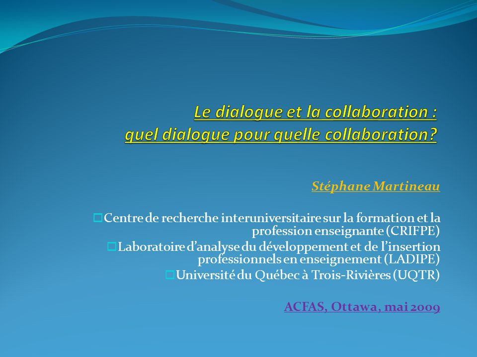 Le dialogue et la collaboration : quel dialogue pour quelle collaboration