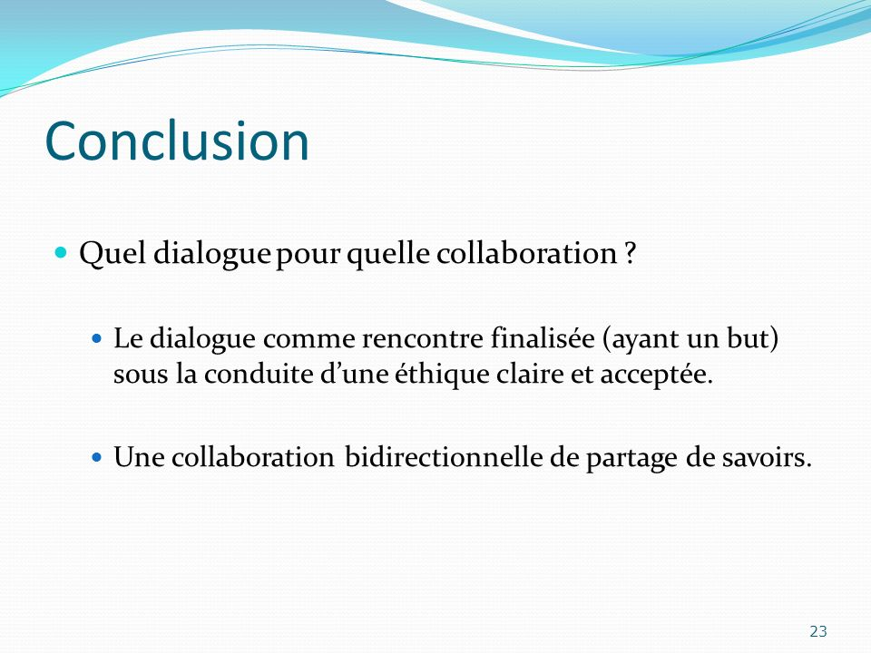 Conclusion Quel dialogue pour quelle collaboration