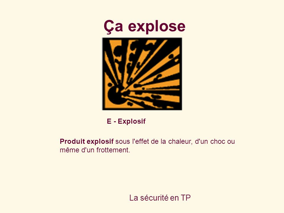 Ça explose La sécurité en TP E - Explosif