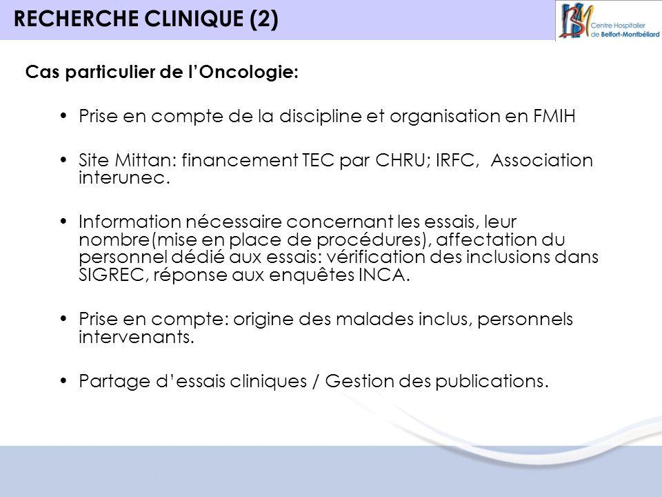 RECHERCHE CLINIQUE (2) Cas particulier de l'Oncologie: