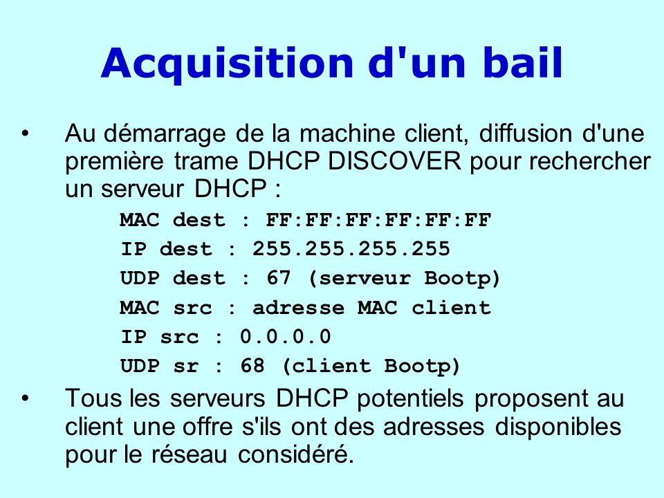 Acquisition d un bail Au démarrage de la machine client, diffusion d une première trame DHCP DISCOVER pour rechercher un serveur DHCP :