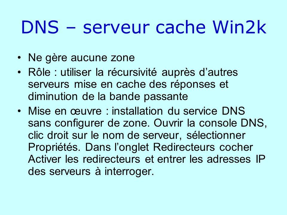 DNS – serveur cache Win2k