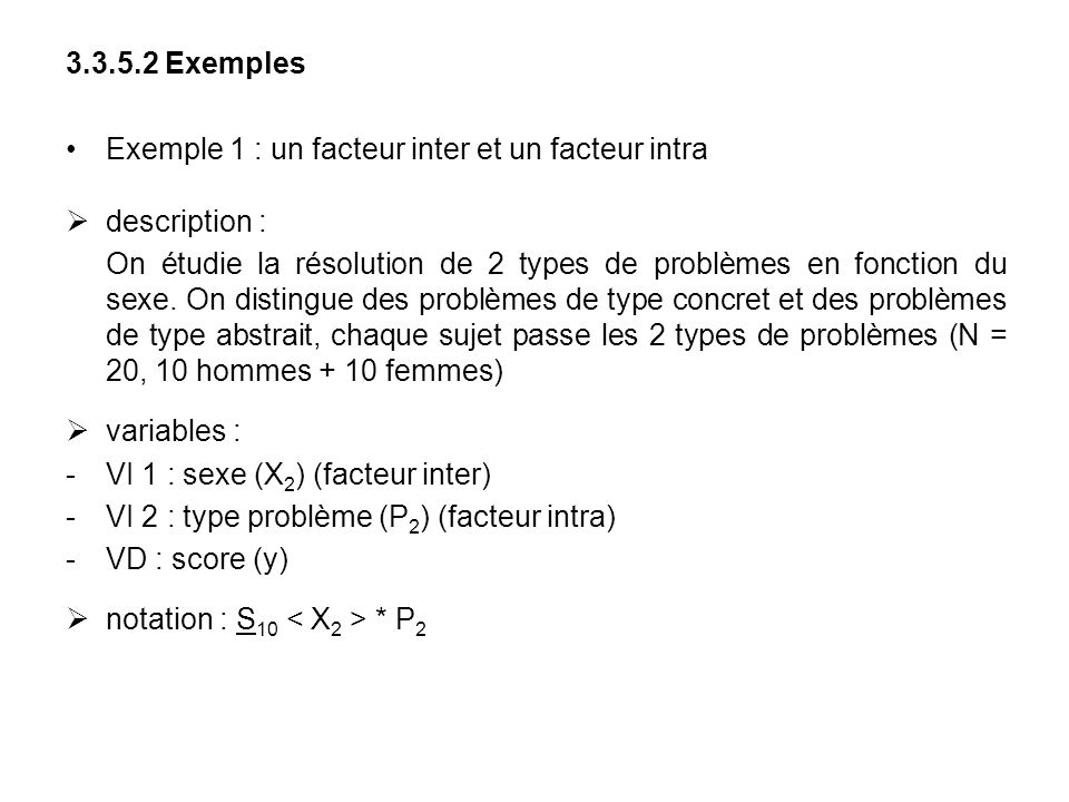 3.3.5.2 ExemplesExemple 1 : un facteur inter et un facteur intra. description :