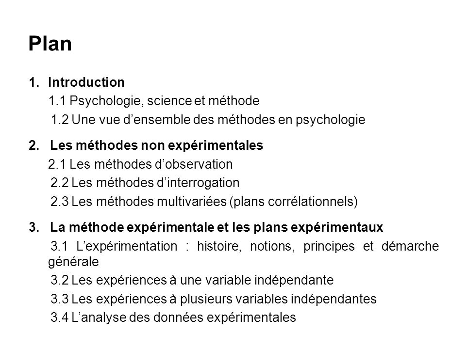 Plan Introduction 1.2 Une vue d'ensemble des méthodes en psychologie