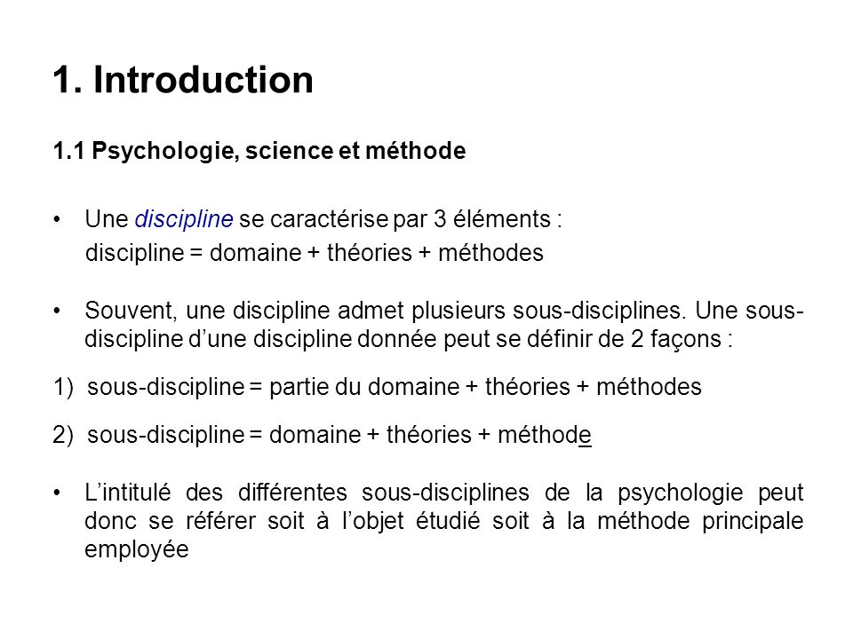 1. Introduction 1.1 Psychologie, science et méthode