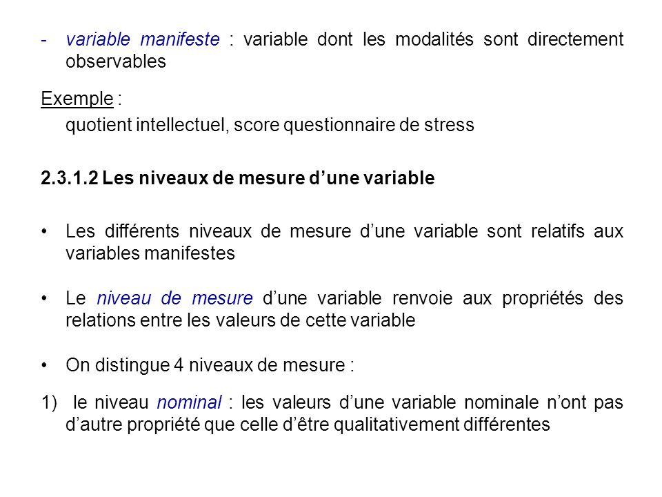 variable manifeste : variable dont les modalités sont directement observables