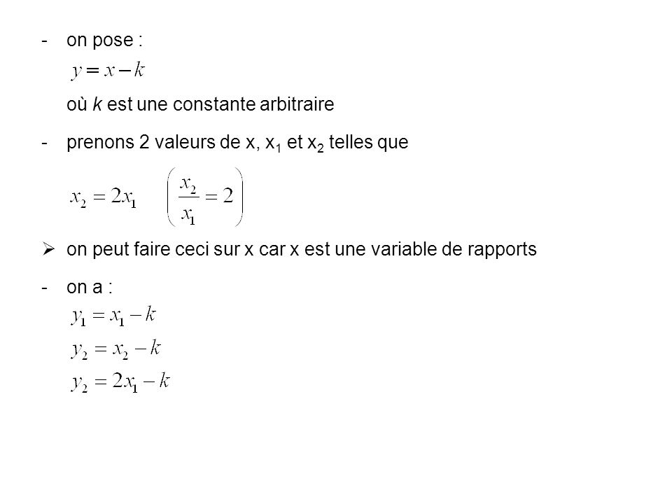 on pose : où k est une constante arbitraire. prenons 2 valeurs de x, x1 et x2 telles que.
