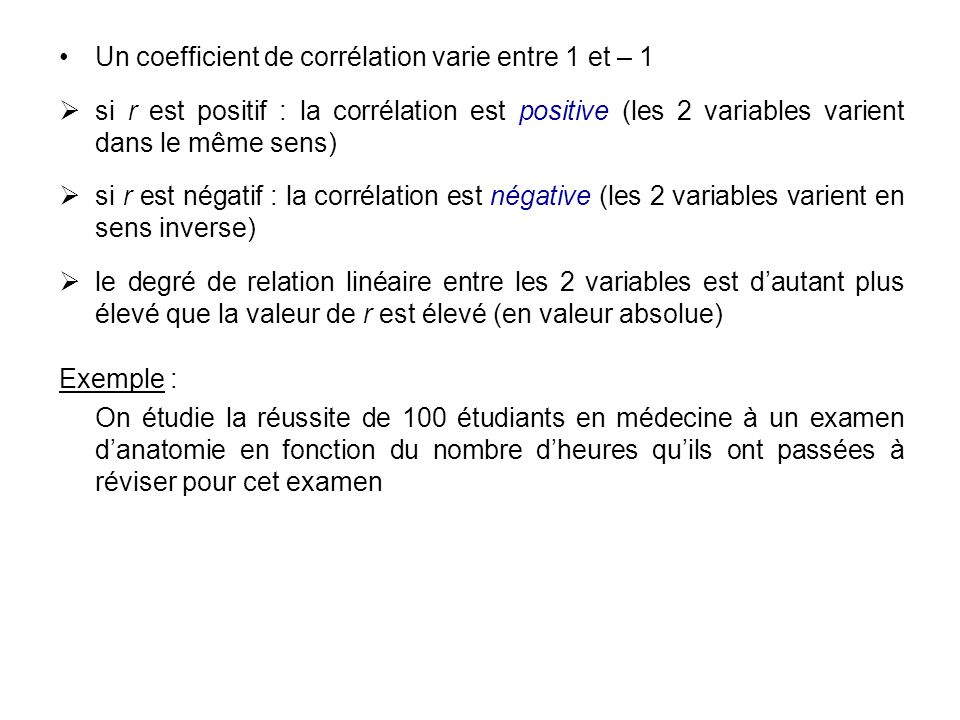 Un coefficient de corrélation varie entre 1 et – 1