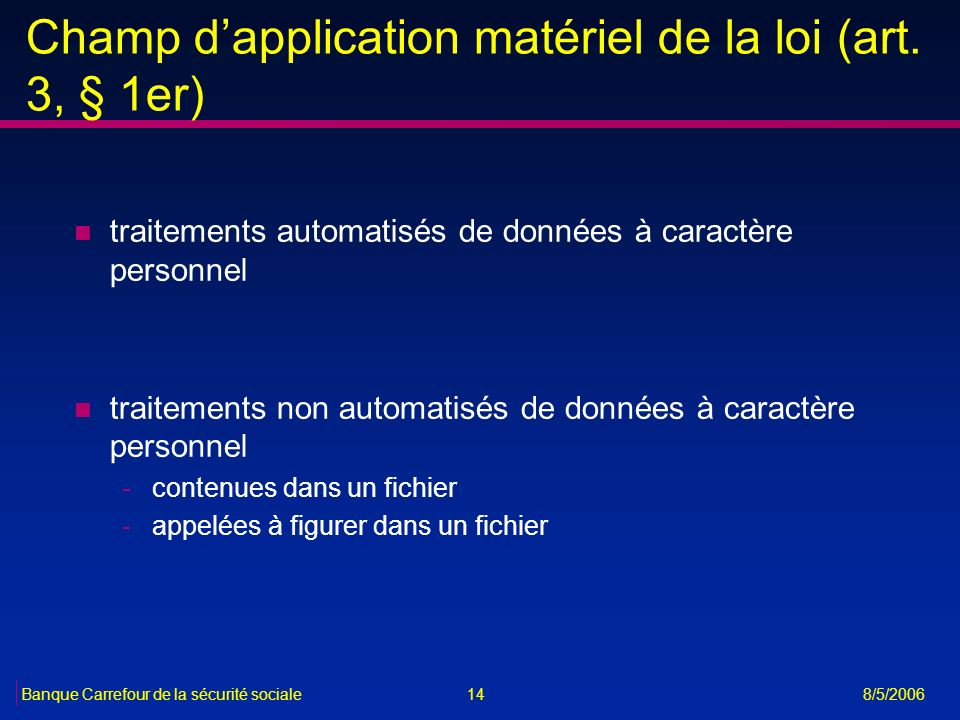 Champ d'application matériel de la loi (art. 3, § 1er)
