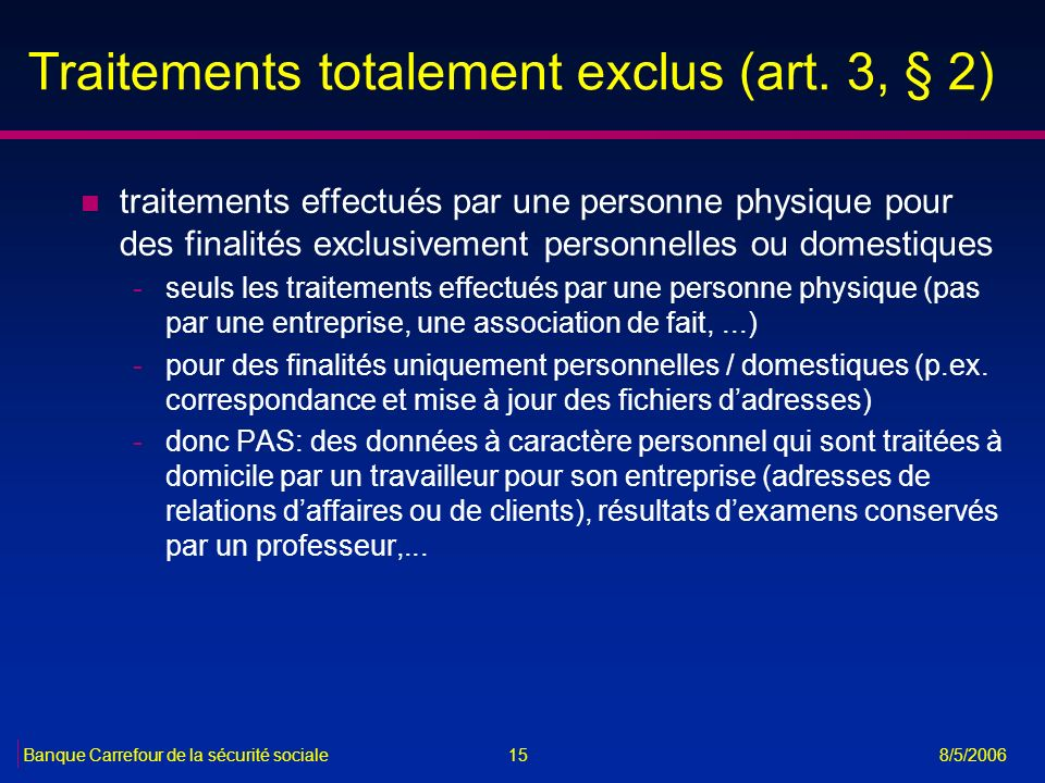 Traitements totalement exclus (art. 3, § 2)