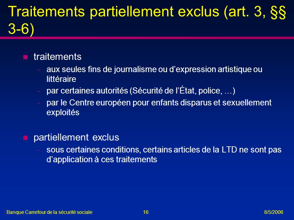 Traitements partiellement exclus (art. 3, §§ 3-6)