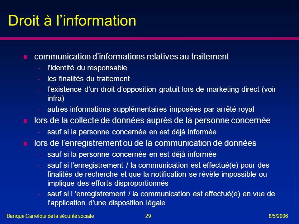 Droit à l'information communication d'informations relatives au traitement. l'identité du responsable.