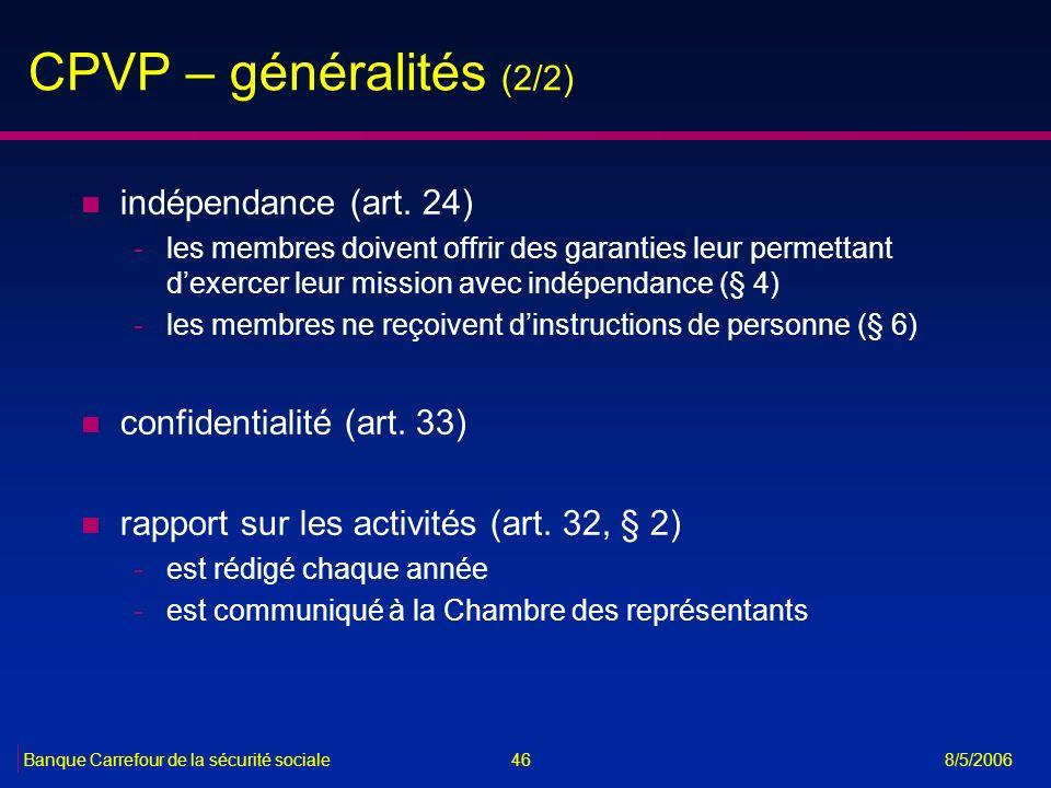 CPVP – généralités (2/2) indépendance (art. 24)