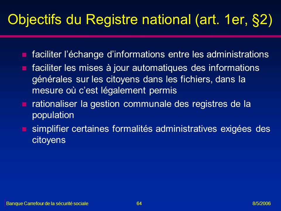Objectifs du Registre national (art. 1er, §2)