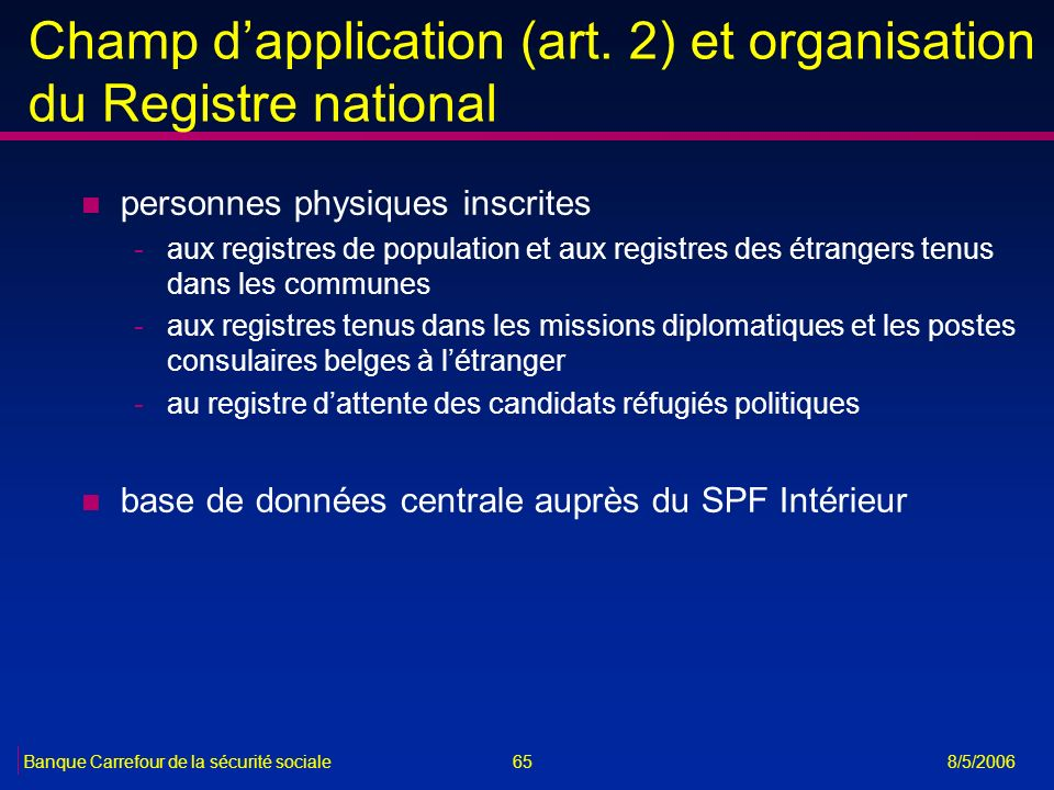 Champ d'application (art. 2) et organisation du Registre national
