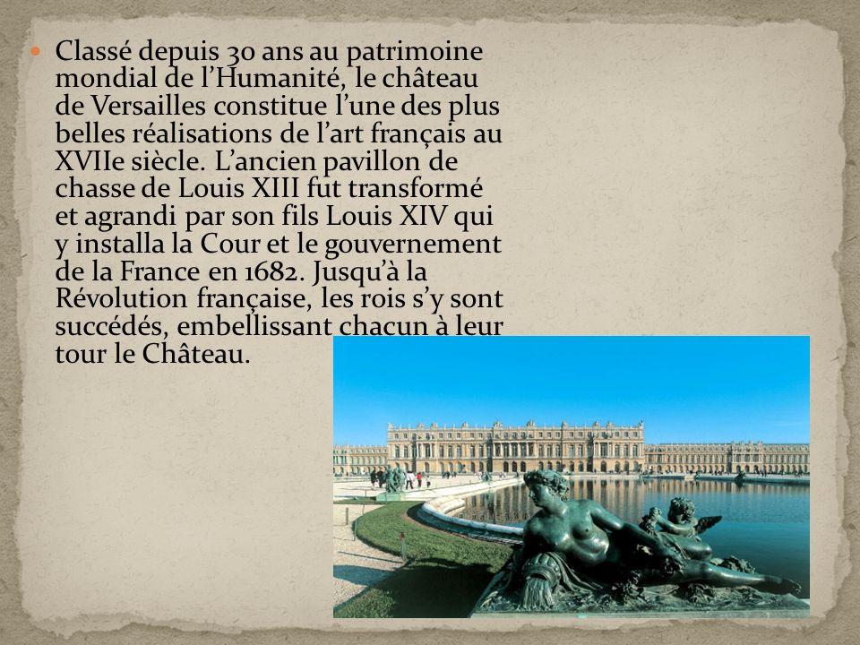 Classé depuis 30 ans au patrimoine mondial de l'Humanité, le château de Versailles constitue l'une des plus belles réalisations de l'art français au XVIIe siècle.