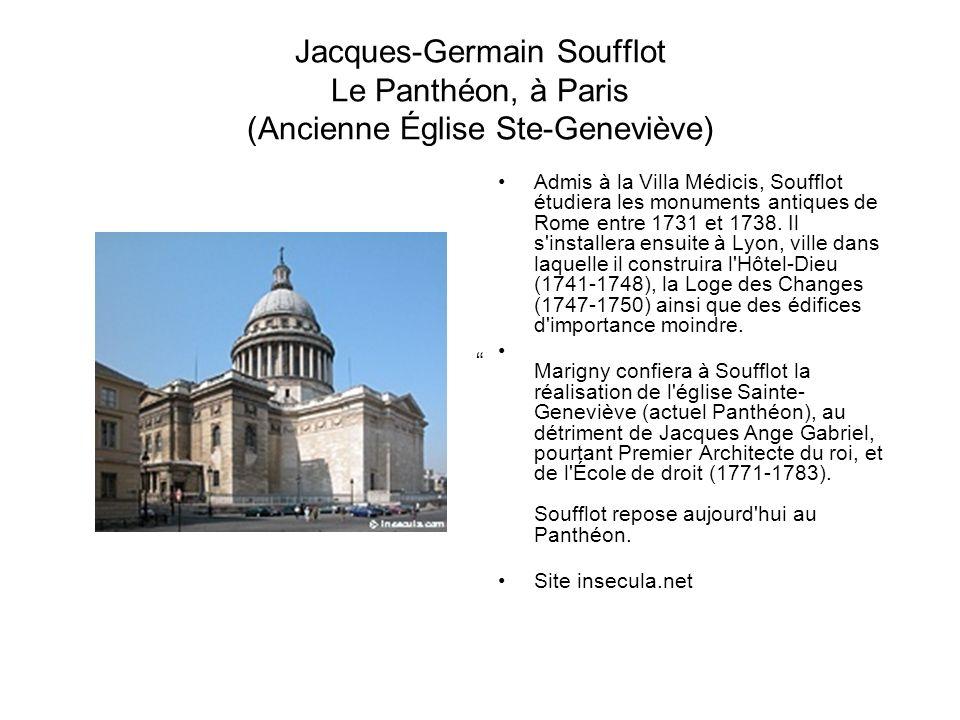 Jacques-Germain Soufflot Le Panthéon, à Paris (Ancienne Église Ste-Geneviève)