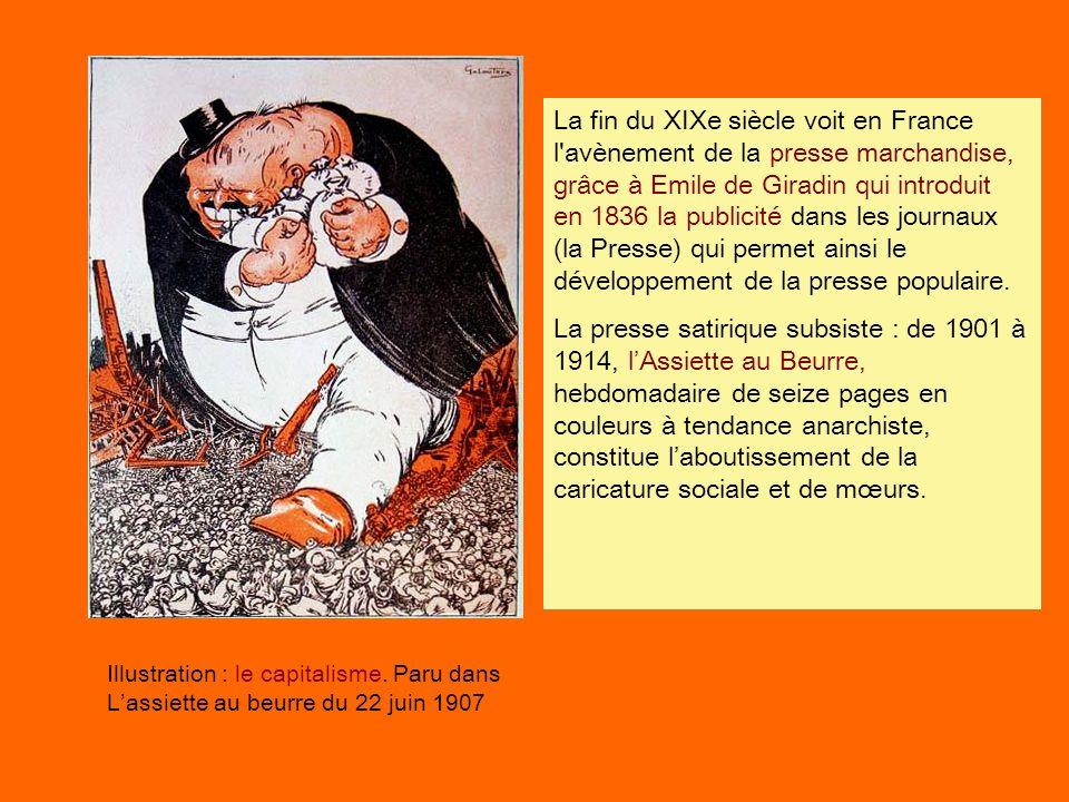 La fin du XIXe siècle voit en France l avènement de la presse marchandise, grâce à Emile de Giradin qui introduit en 1836 la publicité dans les journaux (la Presse) qui permet ainsi le développement de la presse populaire.