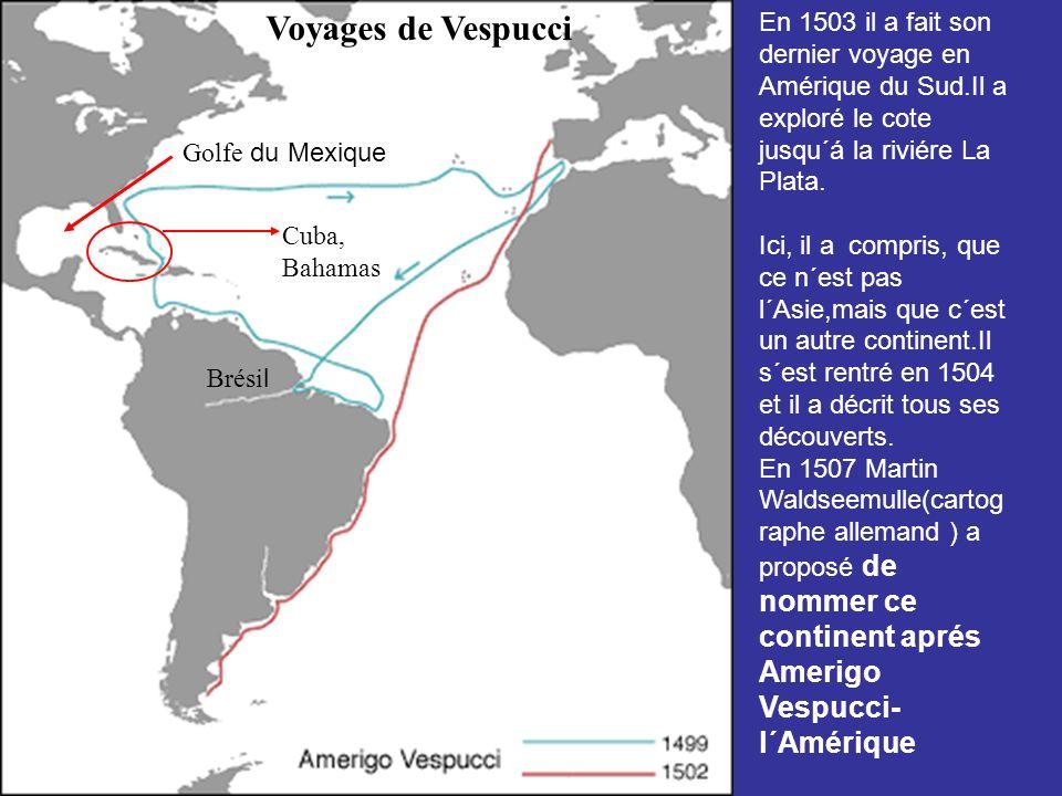 En 1503 il a fait son dernier voyage en Amérique du Sud