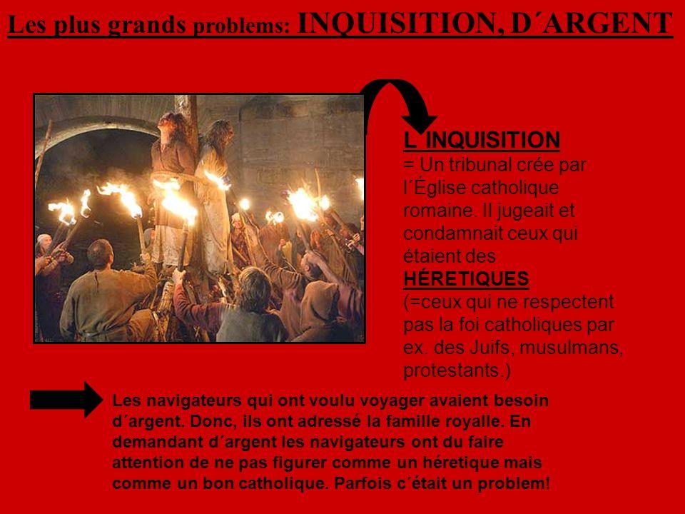 Les plus grands problems: INQUISITION, D´ARGENT