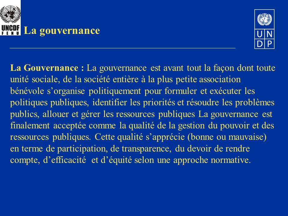 2. La gouvernance La Gouvernance : La gouvernance est avant tout la façon dont toute.