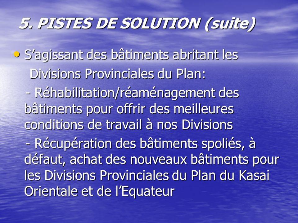 5. PISTES DE SOLUTION (suite)