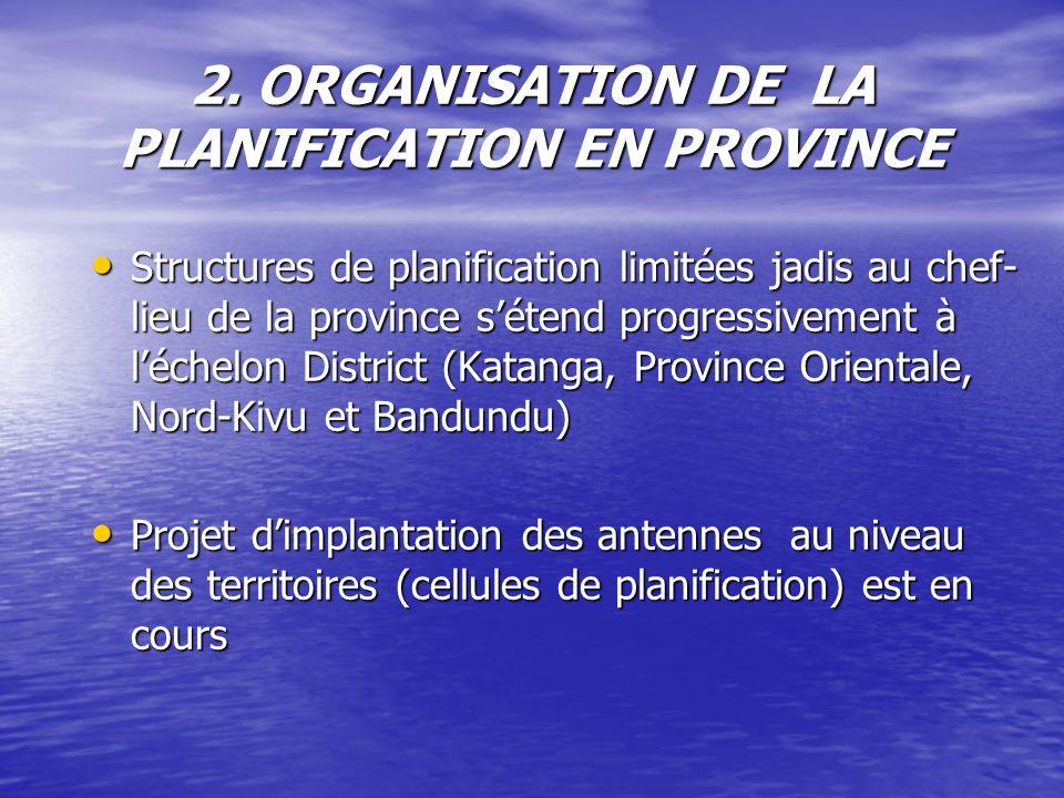 2. ORGANISATION DE LA PLANIFICATION EN PROVINCE