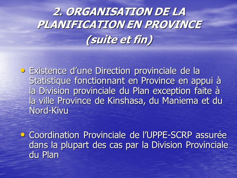 2. ORGANISATION DE LA PLANIFICATION EN PROVINCE (suite et fin)