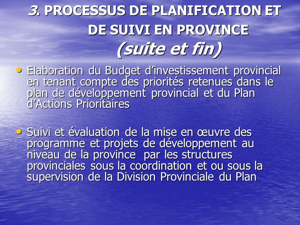 3. PROCESSUS DE PLANIFICATION ET DE SUIVI EN PROVINCE (suite et fin)
