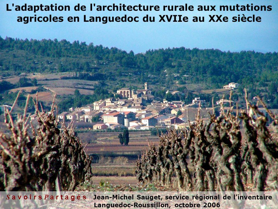 L adaptation de l architecture rurale aux mutations agricoles en Languedoc du XVIIe au XXe siècle