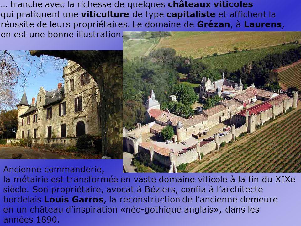 … tranche avec la richesse de quelques châteaux viticoles