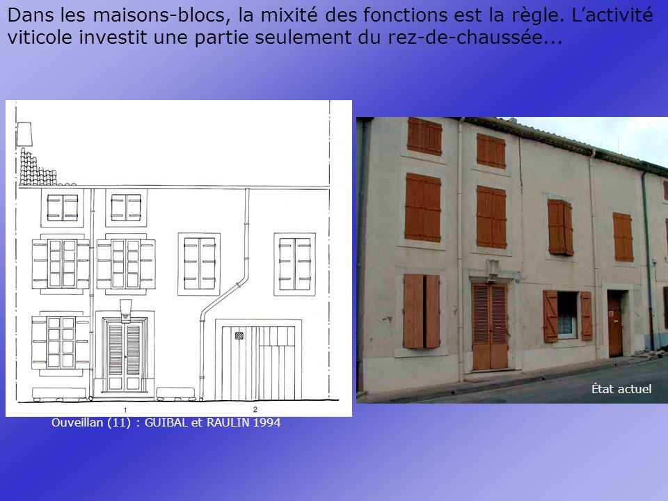 Dans les maisons-blocs, la mixité des fonctions est la règle
